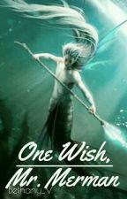 One Wish, Mr. Merman by Bethany_V