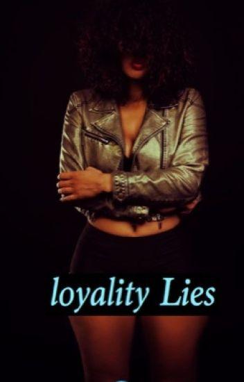 Loyality lies