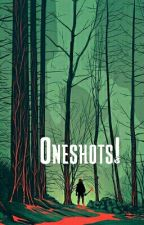 Oneshots, imagines, and ideas, oh my! by HowDULL