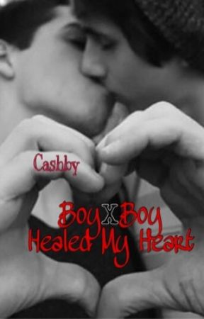 Cashby Healed My Heart (boyxboy) Completed by Swaglight