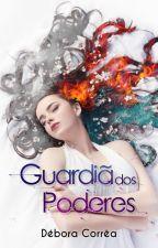 Guardiã dos Poderes - Livro 1 - Trilogia Mundo Encantado by DboraCorra958