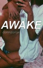 Awake | Harry Styles AU by damnzarryx