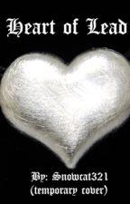 Heart of Lead by snowcat321