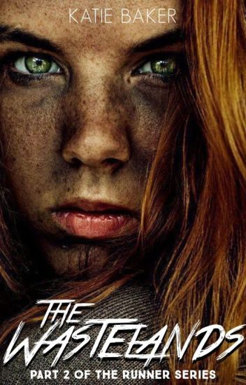 The Wastelands (Part II of the Runner Series)