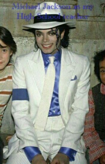 Michael Jackson as my High School teacher (completed)