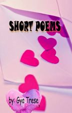 Short Poems :) (Published Under Barubal) by jhang2x_Lincs
