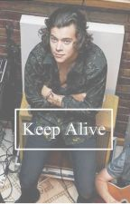 Keep Alive ❀ Harry Styles by rebelhxrry