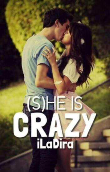 (S)He Is Crazy [SHIC #1] ✅