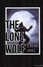 The Lone Wolf ( Book one of The Lone Wolf series) by Nana05061234