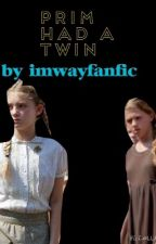 Prim had a Twin by im-way-fanfic