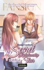 My Secret Relationship with a Star (Published by Lifebooks) by sherinemanunulat