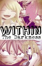 Fairy Tail: Within The Darkness by ChiSatO1
