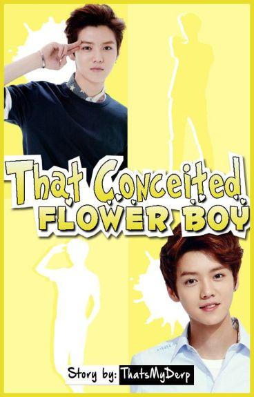 That Conceited Flower Boy [Luhan FF] - w/ English Translation