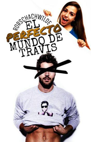 El perfecto mundo de Travis