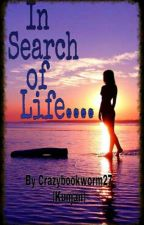 In Search of Life!! by Crazybookworm27