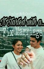 It's Started With A Fix Marriage (JaDine Fan Fiction) by ItsJustMeNoOneElse
