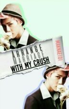 Arranged Marriage with my Crush? (Exo Sehun Fanfic) by Mwolf1016