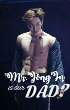 Mr.JongIn is our Daddy? by AlienAlree