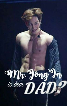 Mr.JongIn is our Daddy? (Not Edited) by AlienAlree