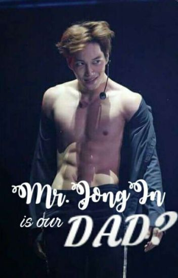 Mr.JongIn is our Daddy? (Not Edited)