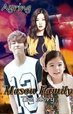 Mason Family (The Story) by aaabatteryy