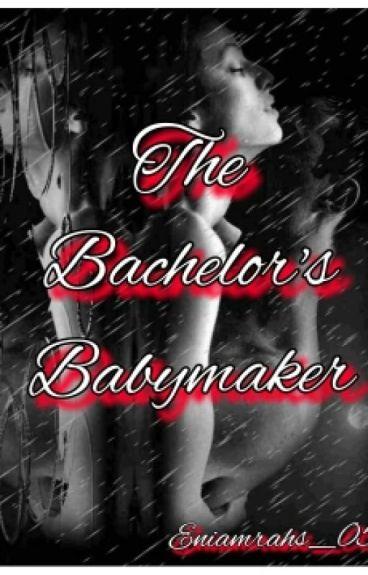 The Bachelor's Baby Maker
