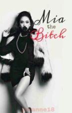 Mia the Bitch by yeranne18
