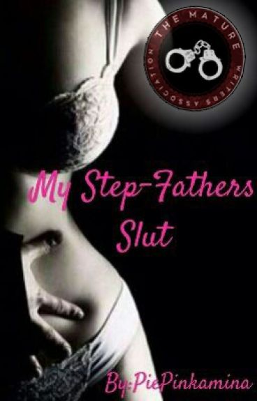 My Step-Fathers Slut [An Incest Story]