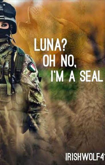 Luna? Oh No - I'm a SEAL.
