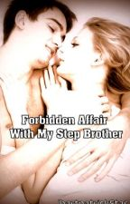 Forbidden Affair With My Step Brother by ihartpatrickstar