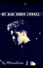 •My dad Simon Cowell• by trissahoran