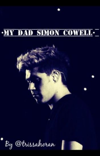 •My dad Simon Cowell•
