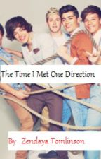 The time I met One direction (fanfiction) by ZendayaTomlinson