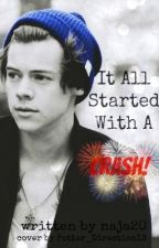 It all started with a crash (Harry Styles Fanfic) by Effleur
