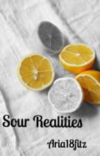 Sour realities by Aria18fitz