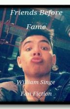 1: Friends Before Fame. (William Singe) by Collective_WillSinge
