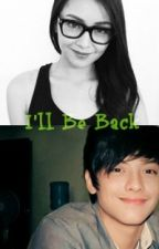 I'll Be Back [KathNiel] by ILoveGeoOng