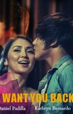 """""""I Want You Back"""":Kathniel (One Shot) by TheMasked"""