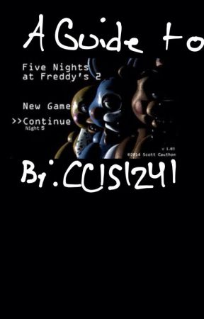 A Guide to Five Nights at Freddy's 2 - Night 6 - Wattpad