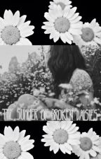The Summer of Broken Daisies by cagedwithoutakey01