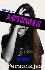Actrices para personajes by NinaOkay