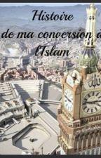 Histoire de ma conversion à l'Islam. by hasnakii