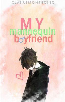 My Mannequin Boyfriend(COMPLETED)