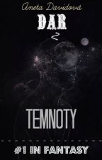 DAR Z TEMNOTY by brainisntforlove