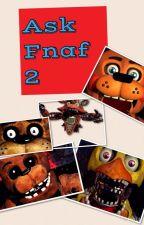Ask Fnaf 2 Epicnessseth by Epicnessseth