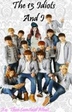The 13 Idiots and I~ Topp Dogg FanFic by ThenSamSaidWhat_