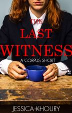 The Last Witness by AuthorJessicaKhoury