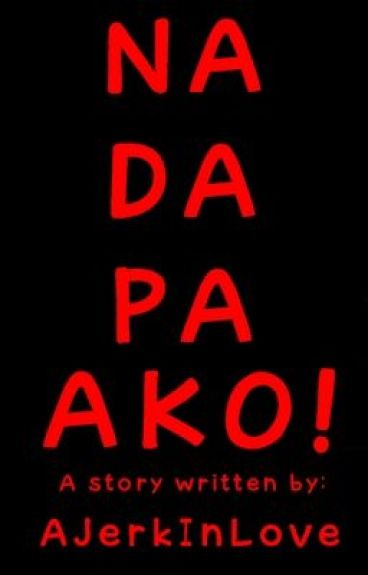 Nadapa Ako!!! (One Shot Story) by AJerkInLove