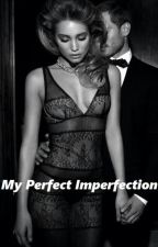 My Perfect Imperfection by HayleySimpson24
