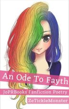 An Ode To Fayth [JoPRBooks FanFiction] by ZeTickleMonster